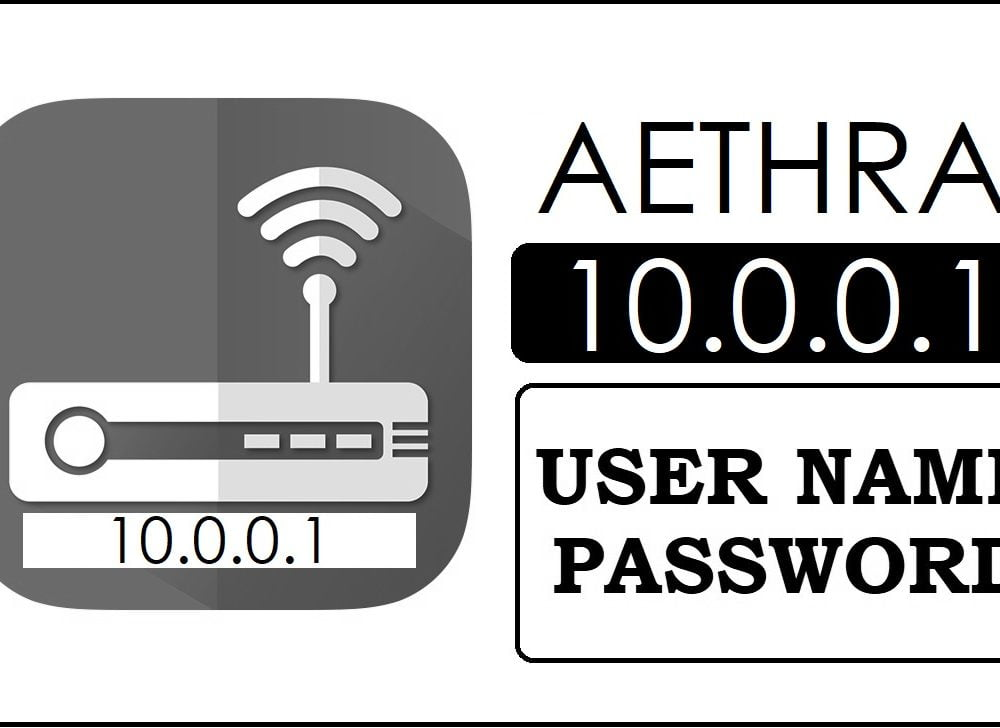 10.0.0.1 Aethra Router Admin login & Password Change