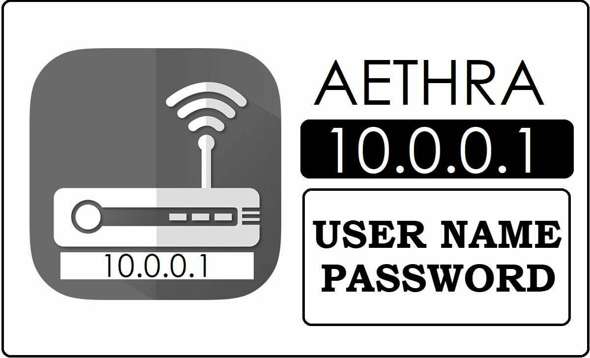 10.0.0.1 AETHRA Router Admin Login Password Change