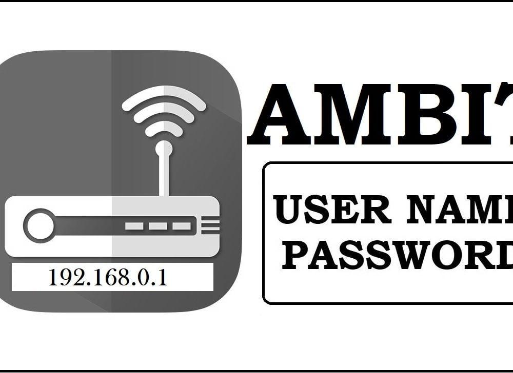 192.168.0.1 Ambit Router Admin login, Password Change