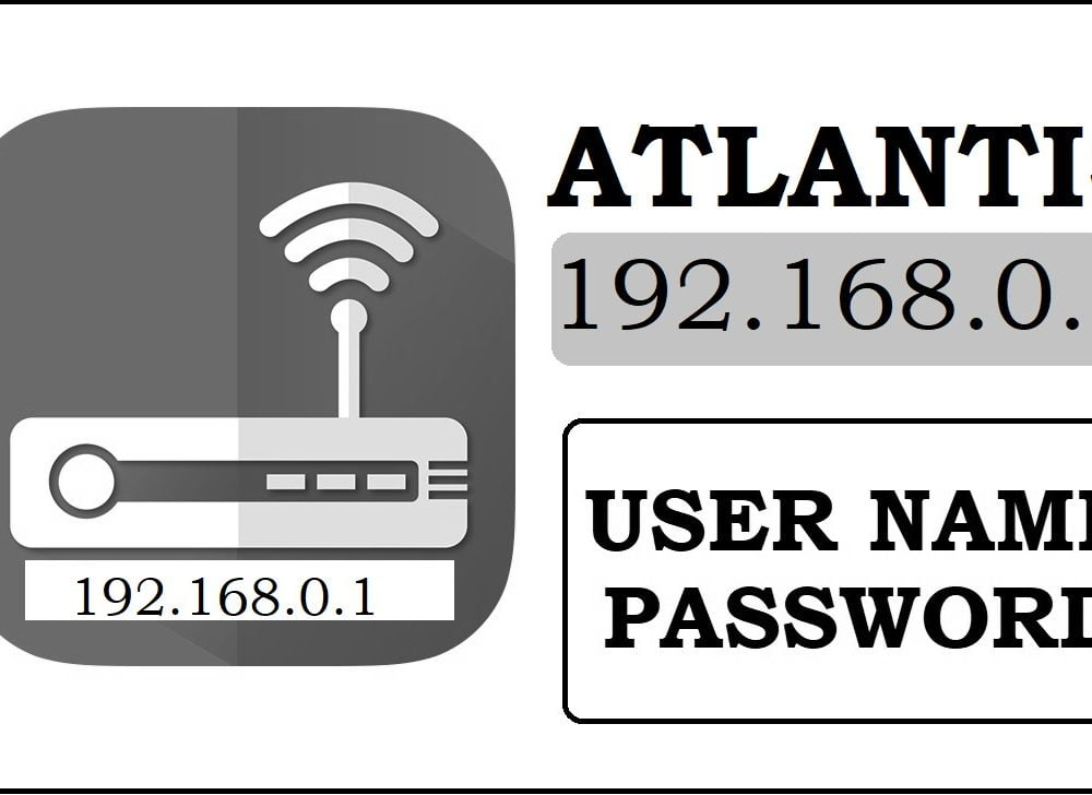192.168.0.1 Atlants Router Admin login, Password Change