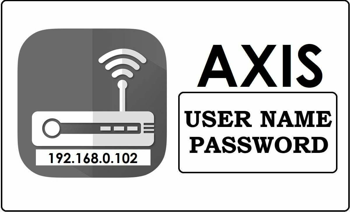 192.168.0.102 Axis Router Admin Login Password Change