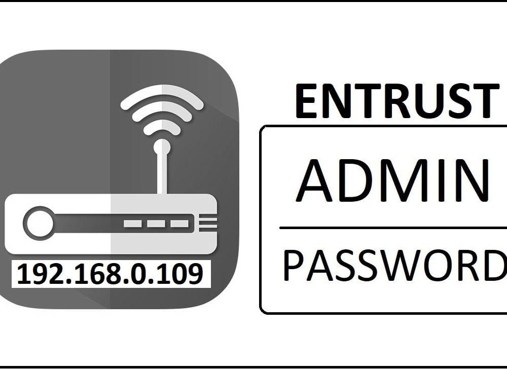 192.168.0.109 Entrust Router Admin Login Password Change