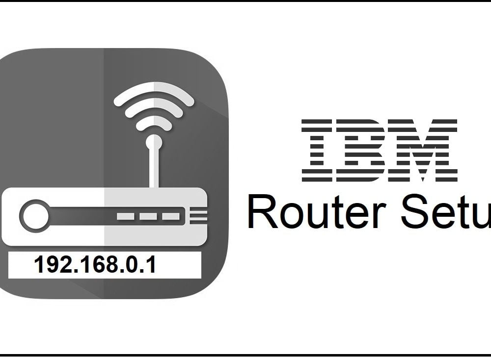 192.168.0.1 IBM Router Setup Admin Login Password Change