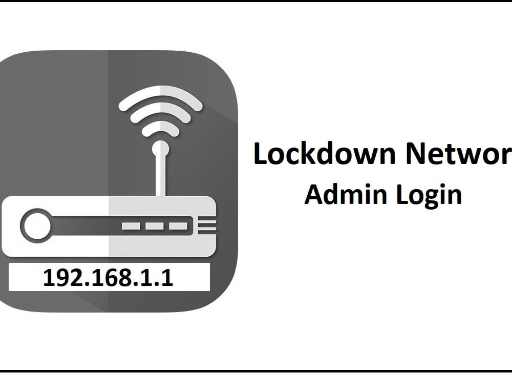 192.168.1.1 Lockdown Networks Router Admin Login Password Change