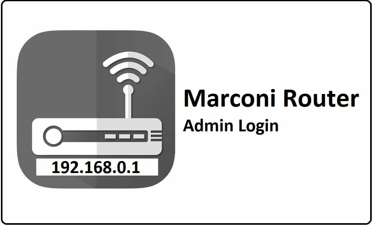 Marconi Router Admin Login and Password Change