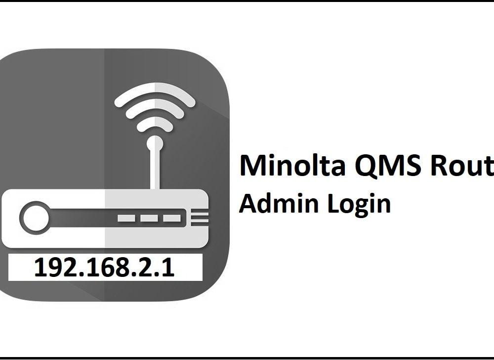 192.168.2.1 Minolta QMS Router Admin Login Password Change