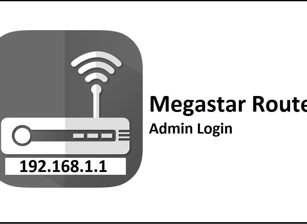 192.168.1.1 Megastar Router Admin Login Password Change